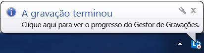 Captura de ecrã de uma mensagem acima do botão de gravação que indica que a Gravação terminou