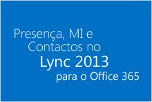 Contactos e MI de presença no Lync para o Office 365