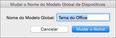 Opção Mudar o Nome do Esquema em Modelo Global de Diapositivos no PPT para Mac