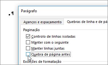 """Desselecione a caixa de verificação """"Quebra de página antes"""" do separador """"Quebras de Linha e de Página"""" da caixa de diálogo """"Parágrafo"""""""