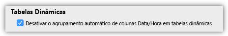 Captura de ecrã a mostrar a opção Tabelas Dinâmicas para desativar o agrupamento automático de colunas Data/Hora.