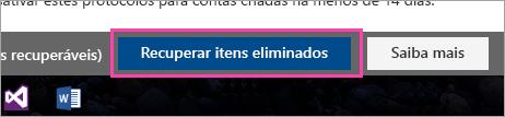 Uma captura de écran do botão Recuperar itens excluídos