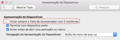 Na caixa de diálogo Apresentação de Diapositivos, desmarque a caixa de verificação Iniciar sempre a Vista do Apresentador com 2 monitores.