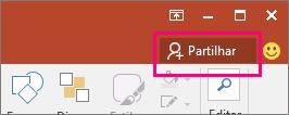 Apresenta o botão Partilhar no friso do PowerPoint 2016