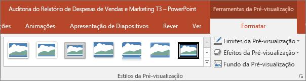 Mostra os diferentes efeitos e Estilos da Pré-visualização que pode selecionar no separador Formatar no PowerPoint.