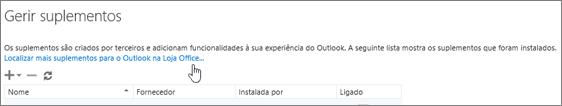 Mostra uma secção da página Gerir suplementos onde estão indicados os suplementos instalados e uma ligação para descobrir mais suplementos para o Outlook na Loja Office.