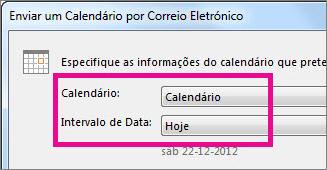 Escolha as opções pretendidas nas caixas Calendário e Intervalo de Datas