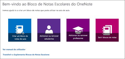 O Assistente do Blocos de Notas Escolares do OneNote, com os ícones para Criar um bloco de notas escolar, Adicionar ou remover estudantes, Adicionar ou remover professores e Gerir blocos de notas.