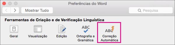 Nas Preferências do Word, clique em Correção Automática para alterar o que a Correções Automática altera no seu documento.