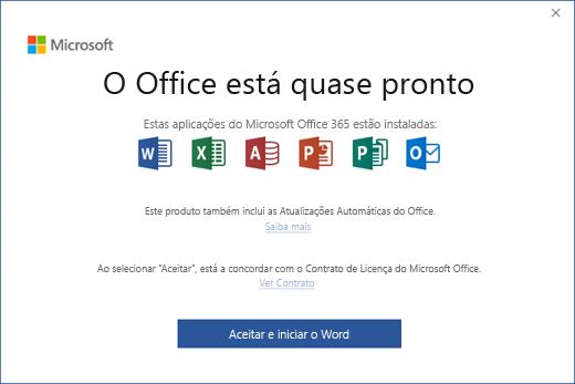 """Mostra a página """"O Office está quase pronto"""", onde aceita o Contrato de Licença e inicia a aplicação"""