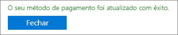"""Captura de ecrã que mostra a mensagem de confirmação: """"O seu método de pagamento foi atualizado com êxito."""""""
