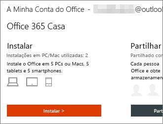 Para planos do Office 365, selecione Instalar > na home page A Minha Conta do Office