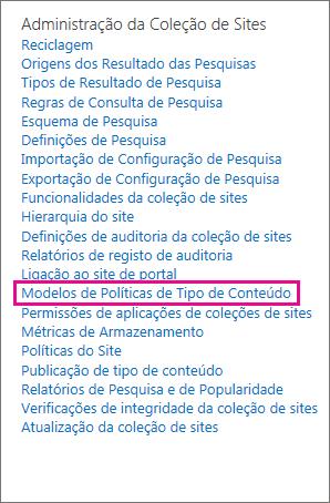 Ligação para o Modelo da Política de Tipo de Conteúdo na página Definições do Site