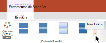 Em ferramentas de SmartArt, selecione a seta mais estilos para abrir a Galeria de estilos de SmartArt