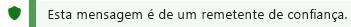 Captura de ecrã da notificação de Remetente de Confiança.