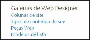 Opções das Galerias de Web Designer da página Definições do Site no SharePoint Online