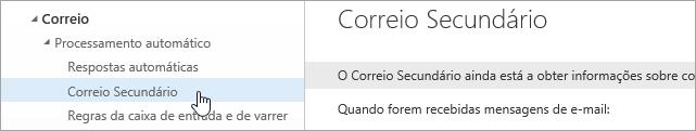 Uma captura de ecrã a mostrar o cursor a pairar sobre a opção Correio Secundário no menu Definições.