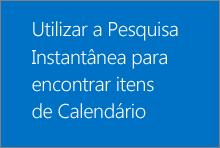 Utilizar a Pesquisa Instantânea para encontrar itens de Calendário