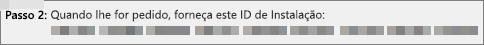 Mostra o ID de Instalação que fornece ao Centro de Ativação de Produtos por telefone