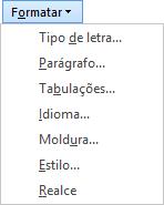 Na caixa de diálogo Localizar e Substituir, selecione Formatar e, em seguida, selecione uma opção na lista pendente.