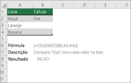 Um exemplo utilizar ou e funções EXATAS para comparar um valor para uma lista de valores