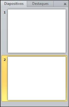 o painel que contém os separadores destaques e diapositivos