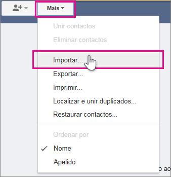 Google Gmail – clique em Mais, importar contactos
