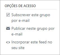Opções de acesso do grupo, incluindo subscrever, lançamento por correio eletrónico e incorporar um feed