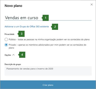 """Imagem de ecrã da caixa de diálogo Plan Plan Planner Novo que mostra chamadas para 1 nome inserida em """"Pipeline de vendas"""", 2 opção de """"Adicionar a um Grupo 365 do Office existente"""", 3 opções de privacidade e 4 opções de drop-down."""