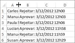 Clique entre as colunas A e B e, em seguida, faça duplo clique