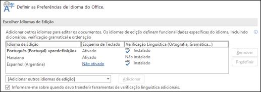 A caixa de diálogo onde pode adicionar, selecionar ou remover o idioma que o Office utiliza para as ferramentas de edição e verificação linguística.