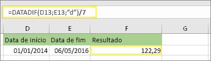 """=(DATAIF(D13,E13,""""d"""")/7) e resultado: 122.29"""