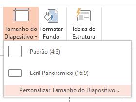 No menu Tamanho do Diapositivo, clique em Personalizar Tamanho do Diapositivo.