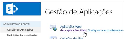 Administração Central com a opção Gerir Aplicações Web selecionada