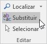 No Outlook, em Formatar Texto, em Editar, selecione Substituir.