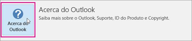 Selecione a caixa Acerca do Outlook.