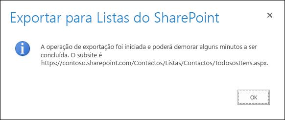 Captura de ecrã a mostrar a mensagem Exportar para Listas do SharePoint, com um botão OK.