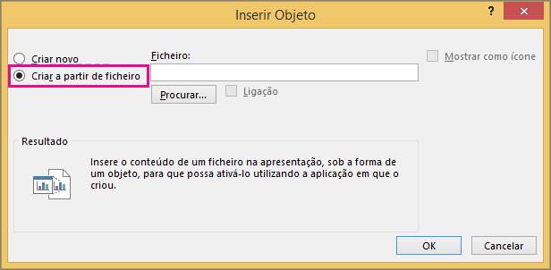 Criar a partir de ficheiro selecionado na caixa de diálogo Inserir objeto