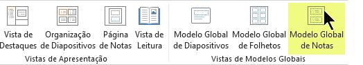 No separador Ver do friso, selecione Modelo Global de Notas.