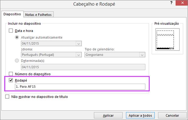 Apresenta a caixa de diálogo Rodapé no PowerPoint