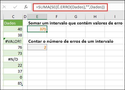 """Utilize matrizes para lidar com erros. Por exemplo, = soma (se (é. erro (dados), """""""", dados) somará o intervalo com o nome dados, mesmo que inclua erros, como #VALUE! ou #NA!."""