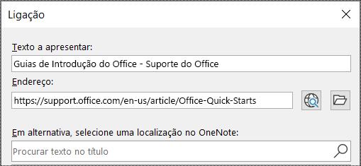Captura de ecrã a mostrar a caixa de diálogo Ligação no OneNote. Contém dois campos para preencher: Texto a apresentar e Endereço.