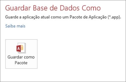 A opção Guardar Como Pacote no ecrã Guardar Como para uma aplicação do Access no local