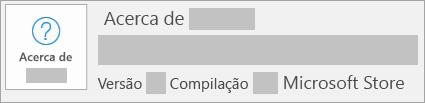 Captura de ecrã a mostrar que a versão e a compilação são da Microsoft Store