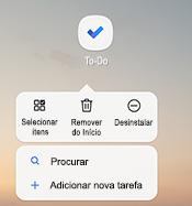 Captura de ecrã a mostrar o menu de atalho do Android que apresenta as opções: selecionar itens, remover de base, desinstalar, procurar e Adicionar nova tarefa