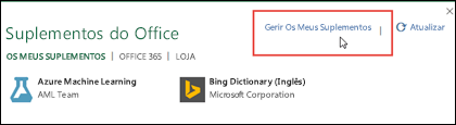 A caixa de diálogo Suplementos do Office apresenta os suplementos que instalou. Clique em Gerir os Meus Suplementos para os gerir.