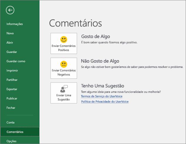 Clique em Ficheiro > Feedback para informar a Microsoft se tiver comentários ou sugestões acerca do Excel