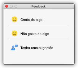 """Captura de ecrã da caixa de diálogo de Feedback, a mostrar botões que dizem """"gosto de algo"""", """"não gosto de algo"""" e """"tenho uma sugestão""""."""