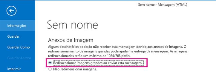 Ao clicar nesta opção, pode permitir que o Outlook redimensione imagens quando estas são enviadas.