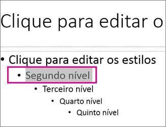 Esquema do modelo global de diapositivos com o segundo nível do texto selecionado